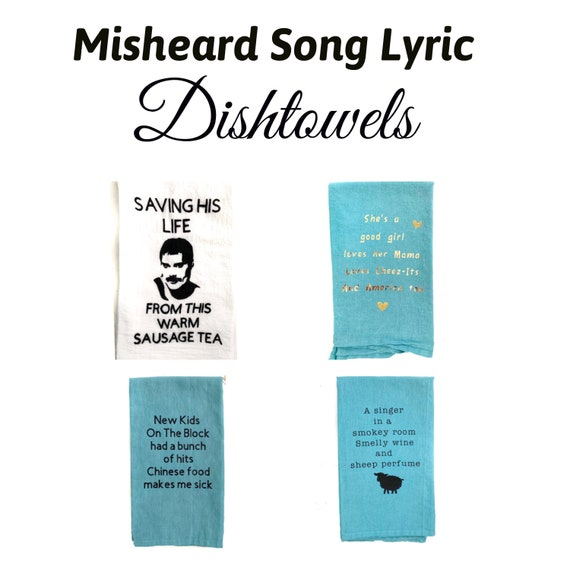 Misheard Song Lyric Dishtowels Funny Tom Petty Journey Freddie Mercury Queen Eminem Quotes Great Kitchen Gift Housewarming