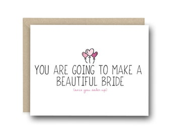 Bachelorette cards etsy funny bachelorette party card you are going to make a beautiful bride once you sober up engagement card card for bride to be m4hsunfo
