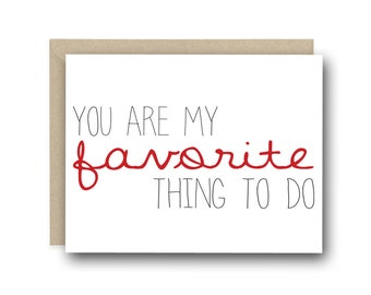 Valentine's Day Card - You Are My Favorite Thing To Do - Anniversary Card, I Love You Card, Birthday Card, Card for Him, Card for her