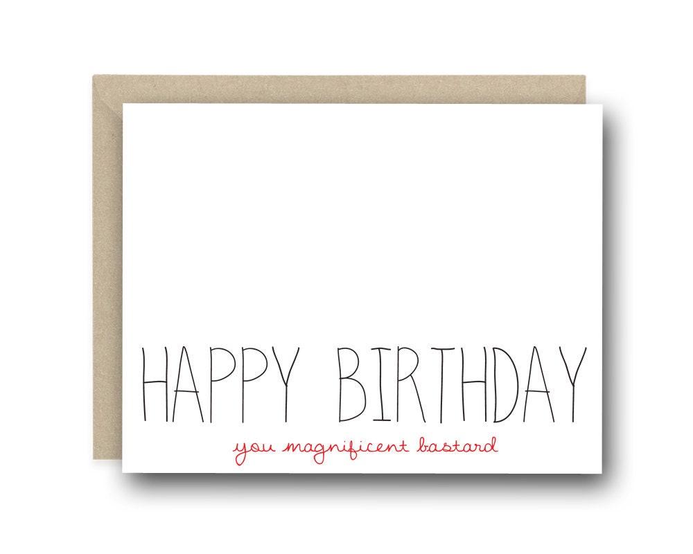 funny birthday card happy birthday you magnificent bastard