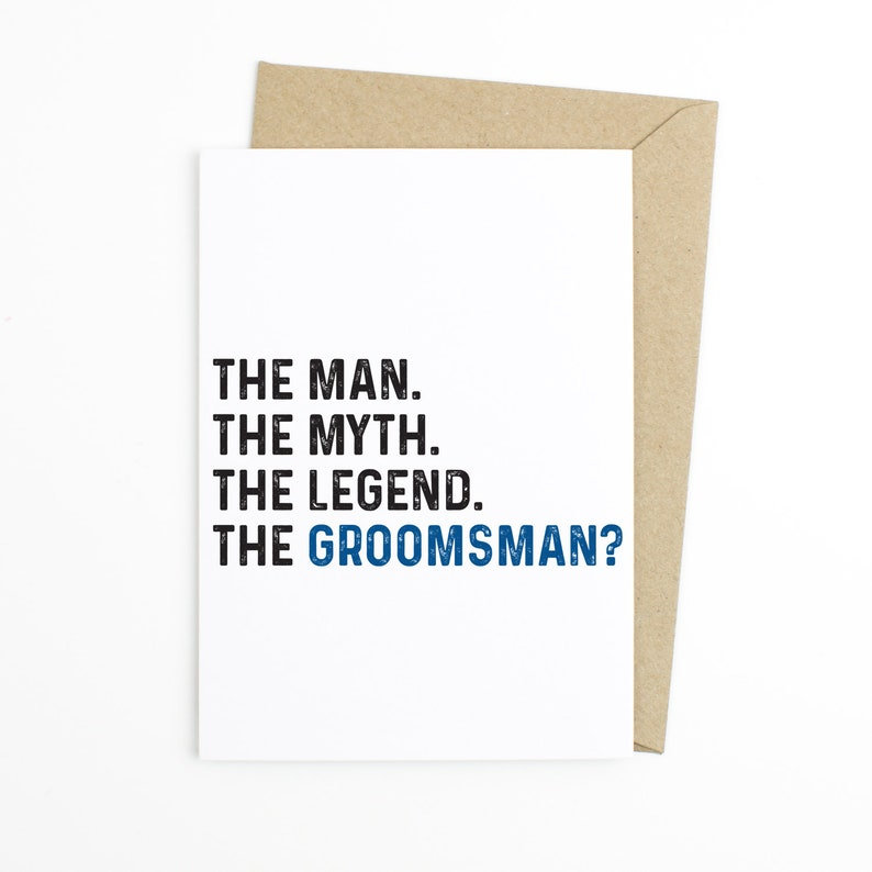 The Myth Funny Groomsman Proposal Card The Groomsman? The Legend The Man