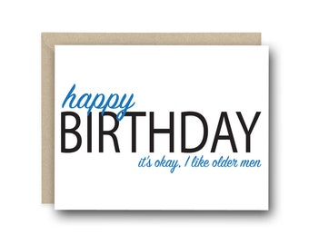 Funny Birthday Card For Him - Happy Birthday It's Okay I Like Older Men - Birthday Card for Husband, Happy Birthday Card, Birthday Cards