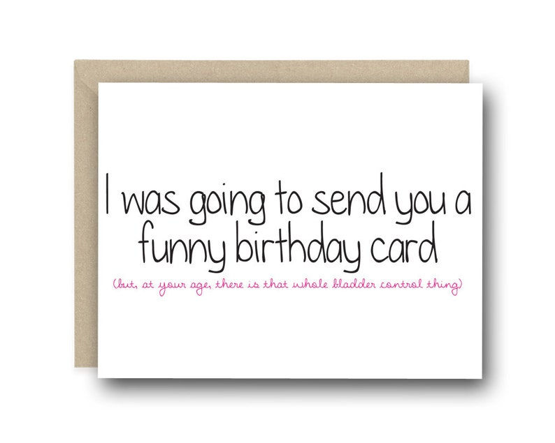 Funny Birthday Card I Was Going To Send You A