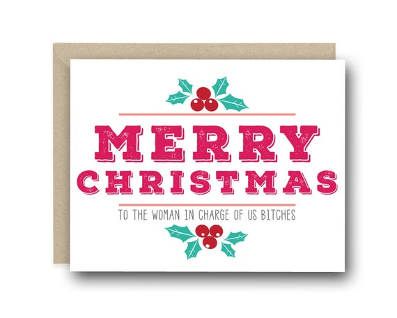 Merry Christmas Boss.Funny Christmas Card For Boss Merry Christmas To The Bitch In Charge Of Us Bitches