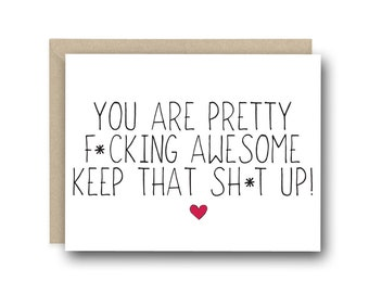 Funny Encouragement Card - You Are Pretty F*cking Awesome - Graduation Card, Congratulations Card, Thinking Of You Card, Funny Card