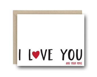 Naughty Valentine's Day Card For Him - I Love You And Your P*nis - Anniversary Card For him, Birthday Card for Him, Card for Husband
