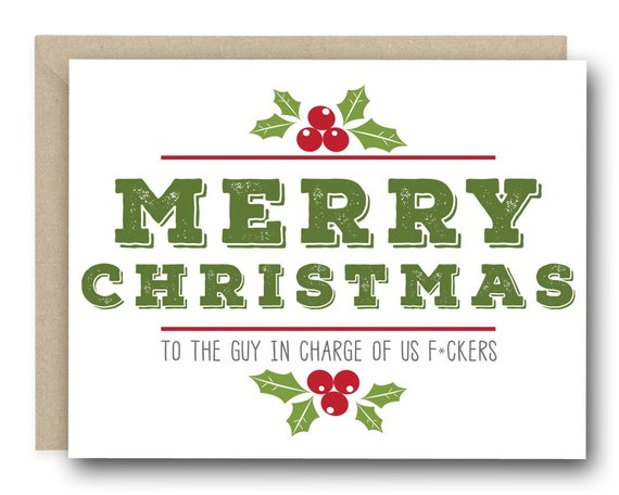 Merry Christmas Boss.Funny Christmas Card For Boss Gift For Boss Supervisor Card Employer Card Merry Christmas To The Guy In Charge Of Us F Ckers