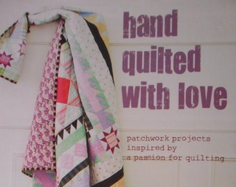 Hand Quilted with Love,  Quilt Book, Like new