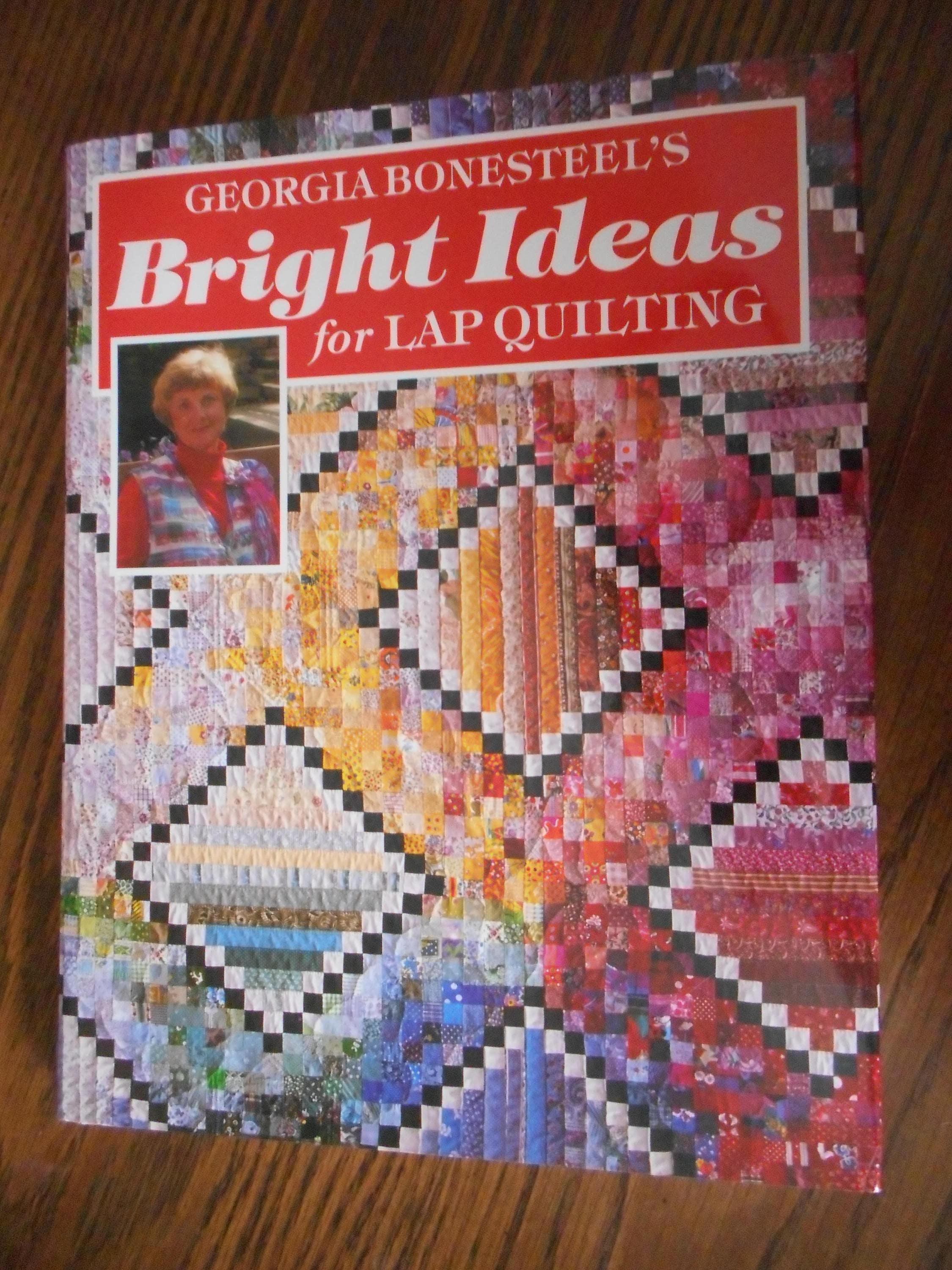 Bright Ideas For Lap Quilting By Georgia Bonesteel Book Etsy