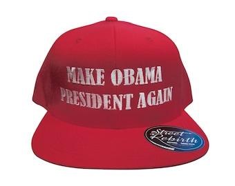 cb9fc9e6b8d Make Obama President Again Hat - Make America Great Again Remix - Street  Rebirth Red Cap - Funny Political Laugh