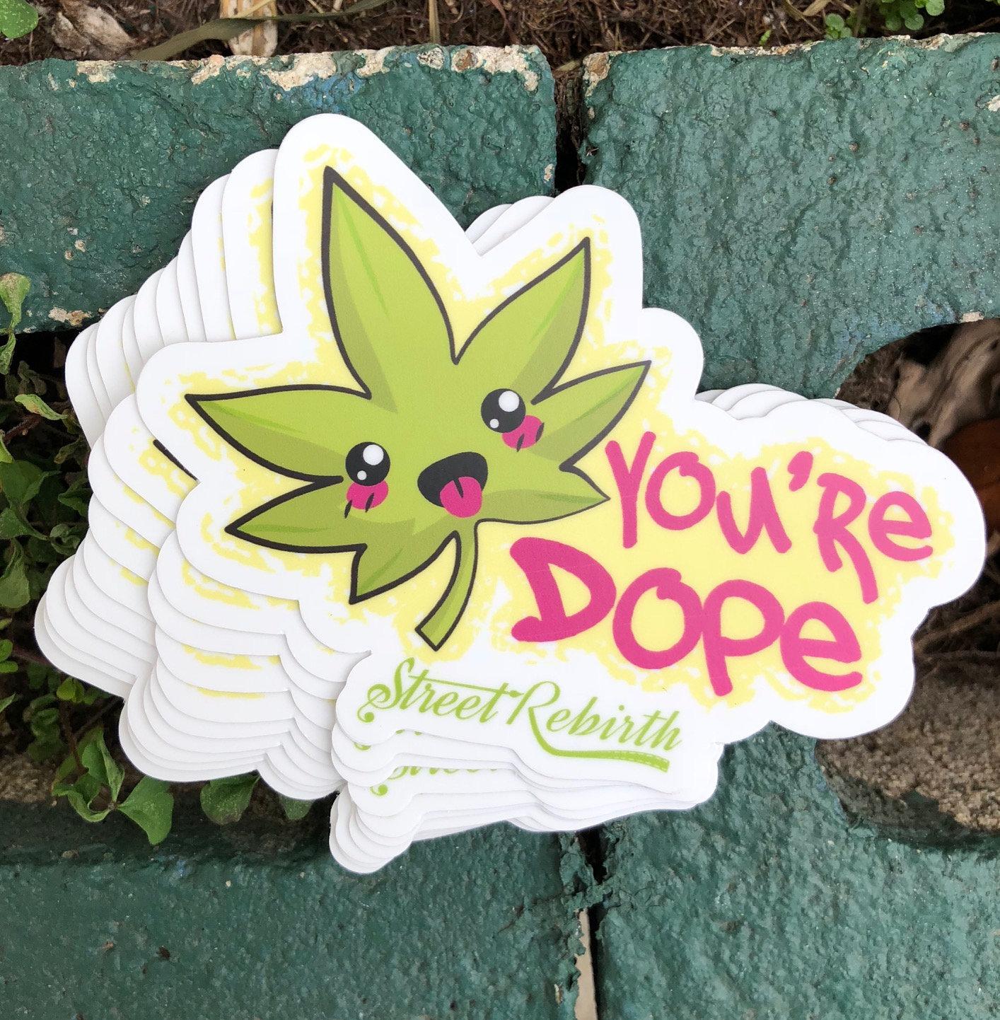 You\'re Dope Sticker 4 Inch Vinyl Laminate Finish | Etsy