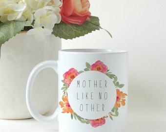Mother's Day. Mother Like No Other. Mom Gift. Gift for Her. Gift for Mom. Coffee Mug. Floral Mug. Custom Mug.