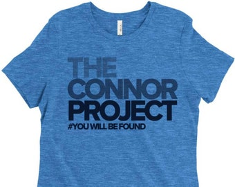 Dear Evan Hansen Shirt, The Connor Project, You Will Be Found, Fansen, DEH Tshirt, Anti Bullying, Broadway Fan, Actor Shirt, Theatre Lover