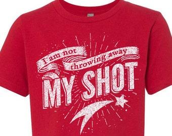 Kids Hamilton TShirt, I Am Not Throwing Away My Shot, Unisex for Boys or Girls, Hamilton the Musical Tshirt, Hamilton Fan Back to School