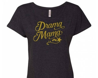 Drama Mama, Stage Mother, Dance Mom, Theatre Geek, Thespian, Perfect Birthday Gift, Christmas Gift for Theatre Mom