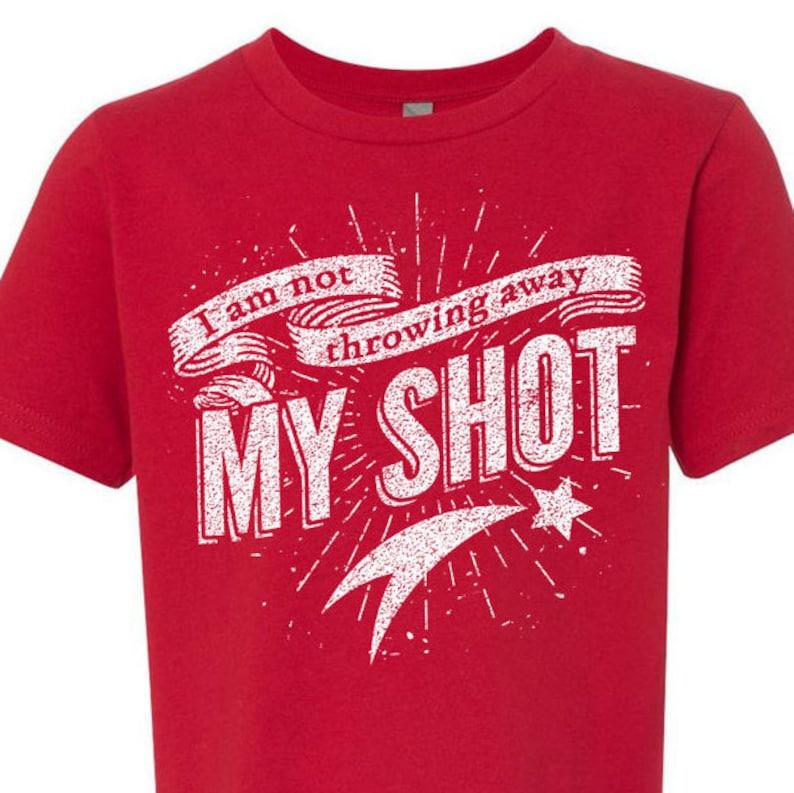 Kids Hamilton TShirt I Am Not Throwing Away My Shot Unisex image 0