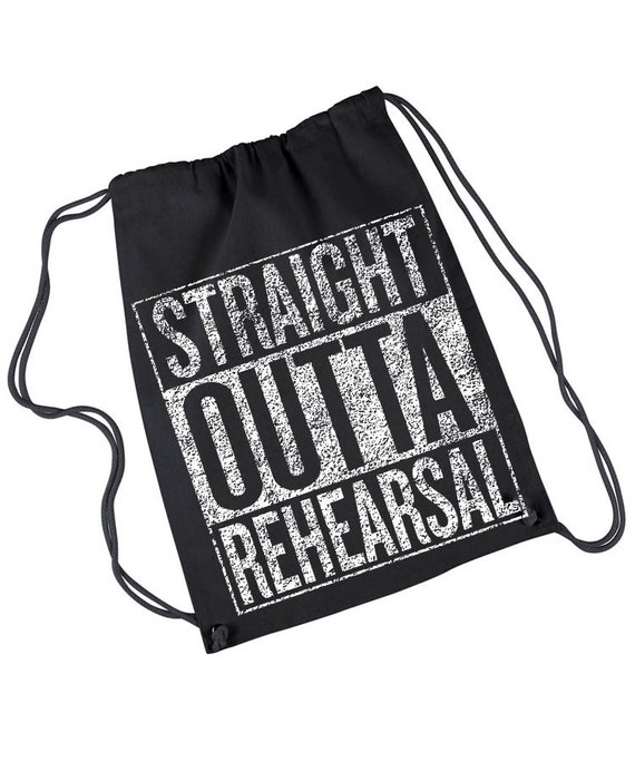 Thespian Actor Theater Dancer Christmas Gift Broadway Musical Straight Outta Rehearsal Drawstring Backpack Rehearsal Bag Musician