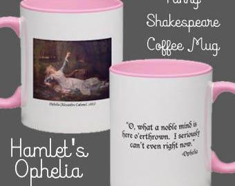 William Shakespeare Mug Hamlet Ophelia / Shakespeare Gifts / Literary gifts / Gifts for readers / drama teacher gift / funny mug