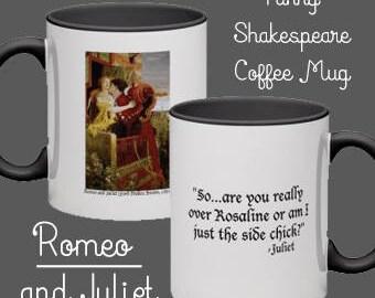 William Shakespeare Mug Romeo and Juliet / Funny Mug / Shakespeare Gifts / Literary gifts / Gifts for readers / English teacher gift