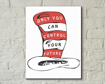 Only You Can Control Your Future, Motivational Quote, Inspired In The Cat  In The