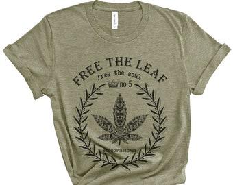 f04b3575 FREE THE LEAF Tee   Cannabis Shirt   Weed Shirt   Pot Leaf Shirt   Free the  Soul   Weed   Marijuana Leaf Shirt   Good Vibes Only   Hemp Tee