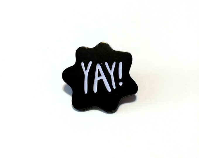 YAY Enamel Pin | Lapel, Hard Enamel | Typography Pin | Black