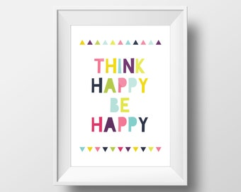 Think Happy Be Happy Print, Inspirational Signs, Inspirational Poster, Motivational Print, Be Happy Print, Printable Quote, Art Kids Room