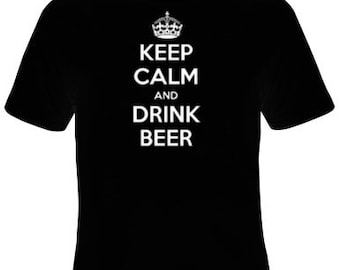 Keep Calm Drink Beer T-Shirt Men's Sizes