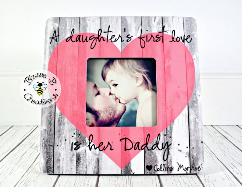 Daddy Picture Frame Gift A Daughters First Love Is Her