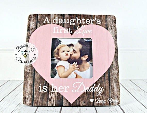 Picture Frame For Dad A Daughters First Love Is Her Etsy