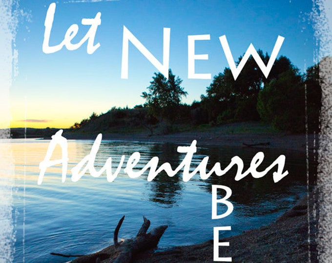 Let New Adventures Begin Sunset Photo Inspirational Quote Graduation gift for guy or girl Missouri river photo Camping print Fishing beach