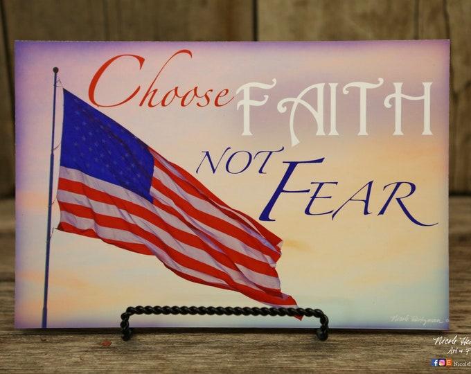 Choose Faith Not Fear-Hardbaord Photo Saying