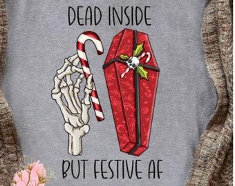 Dead Inside but Festive AF Shirt