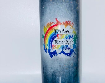 After every rainbow there is a storm rainbow tumbler