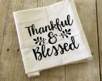 Beau Thankful U0026 Blessed Flour Sack Towel |Thanksgiving Flour Sack Towel | Thanksgiving  Tea Towel | Thanksgiving Decor | Holiday Gift| Kitchen