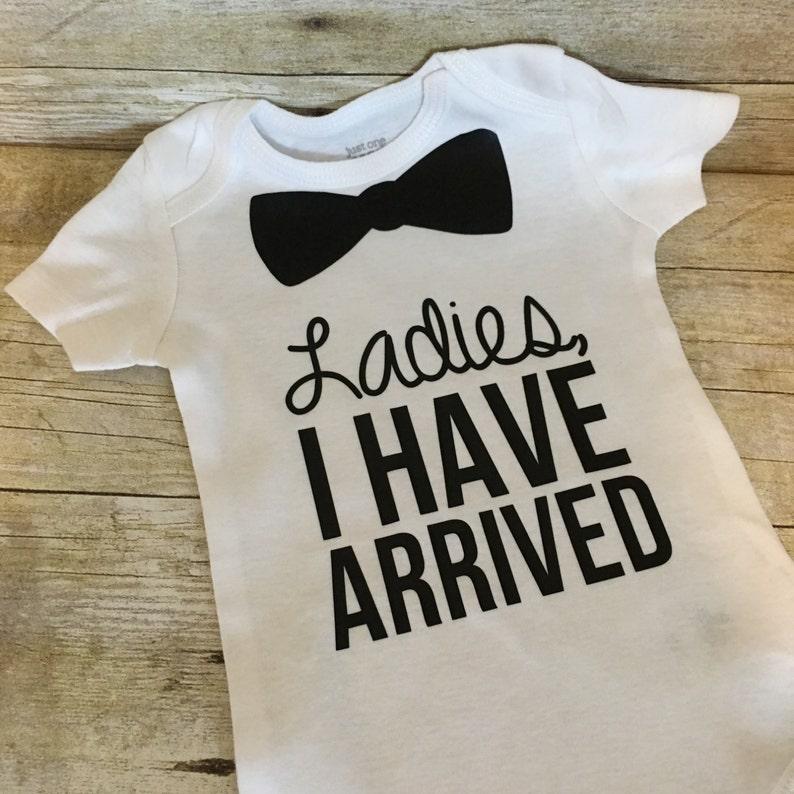 82d4f8e15 Ladies I Have Arrived Onesie Baby Boy Bodysuit Baby Shower