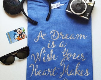 A Dream is a Wish Your Heart Makes - Great for a Disneyland or Walt Disney World Vacation!!