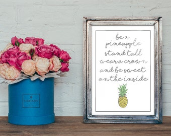 A4 print Be a pineapple typographic wall art, typography -inspirational quote print, motivational print-home d