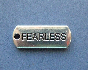 10 Fearless Charms - Fearless Pendants - Fearless - Word Charm - Message Charm - Antique Silver - 21mm x 8mm  -- (H1-11028)