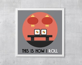Sushi Poster Print - This Is How I Roll - Art Print, Multiple Sizes - 10x10 to 18x18 - Retro Classic Style, Funny Quote Wordplay