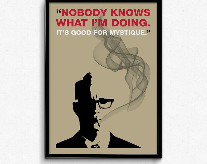 Mad Men Poster Roger Sterling Quote - Nobody Knows What I'm Doing, It's Good For Mystique - Art Print - 8x10 to 24x36 - Vintage Style