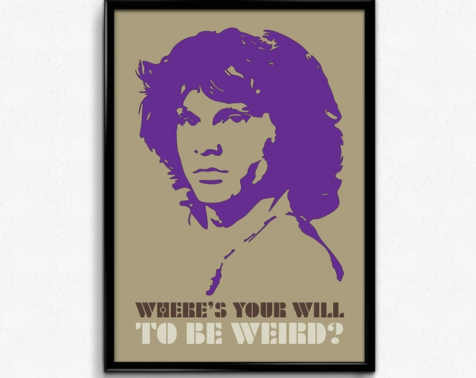 The Doors Poster Jim Morrison Quote - Where's Your Will To Be Weird - Art Print, Multiple Sizes - 8x10 to 24x36 - Music Poster - Minimal Art