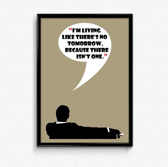 Mad Men Poster Don Draper Quote Im Living Like Etsy