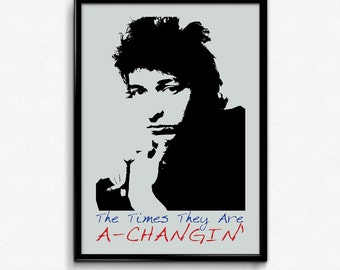 Bob Dylan Poster Print Quote - The Times They Are A Changin - Art Print, Multiple Sizes - 8x10 to 24x36 - Minimal Art- Music Poster Lyrics