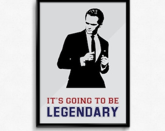 Barney Stinson Poster How I Met Your Mother - It's Going To Be Legendary - Art Print, Multiple Sizes - 8x10 to 24x36 - Modern Minimal Style