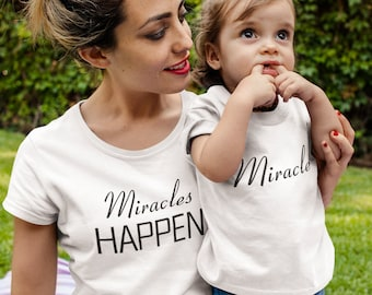 Mommy and Me Outfits Mommy Me Clothing Miracles Happen Matching T Shirts Mommy and Baby Matching mommy and son Shirts Mommy Daughter Shirts