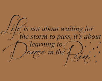 Life ... is about learning to Dance in the Rain Wall Decal
