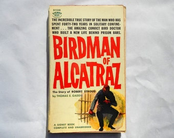Birdman of Alcatraz by Thomas E. Gaddis Vintage First Printing July, 1958 With Articles