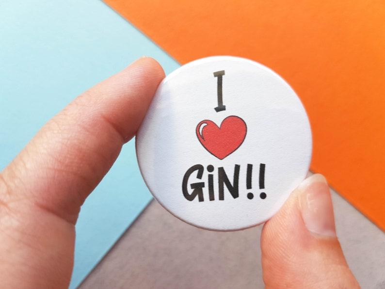 I Love Gin Badge Gin and Tonic Gin Gift Stocking Filler Alcohol Gift Small Gift Small Badge Gin Badge Button Badge