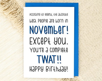 November Birthday Card - Boyfriend Birthday - Dad Card - Friend Card - Brother Birthday - Rude Card - Sweary Birthday - Funny Card